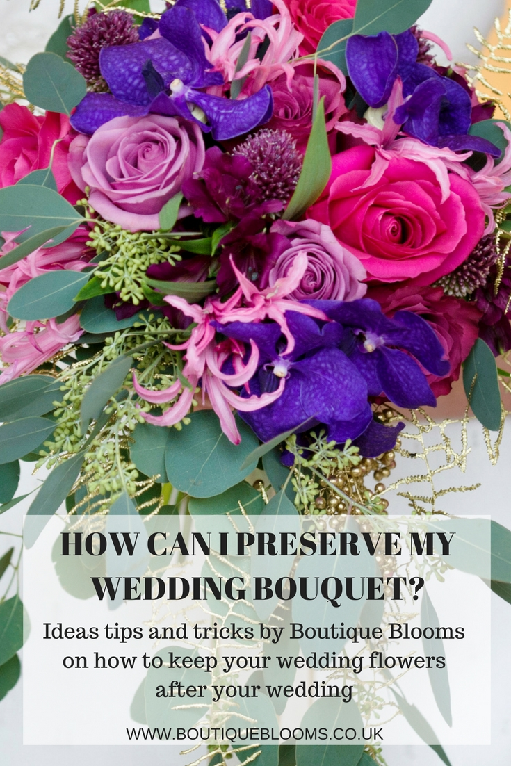 How Can I Preserve My Wedding Bouquet Blog Boutique Blooms
